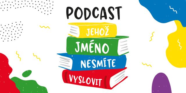 Podcast, jehož jméno nesmíte vyslovit #3 - titulní obrázek