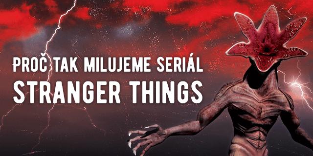 Proč milujeme seriál Stranger Things - POZOR, SPOILERY! - titulní obrázek