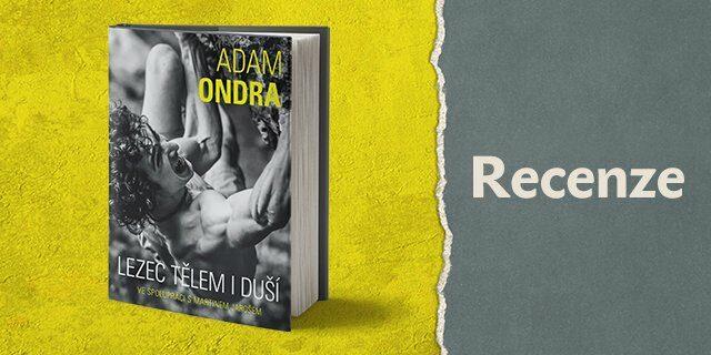 RECENZE - Adam Ondra: lezec tělem i duší - titulní obrázek