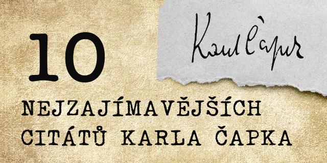 """""""Nevěř tomu, čemu nerozumíš, ale nezavrhuj, cos neprozkoumal"""" aneb 10 nej citátů Karla Čapka - titulní obrázek"""