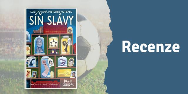 RECENZE: Ilustrovaná historie fotbalu - titulní obrázek
