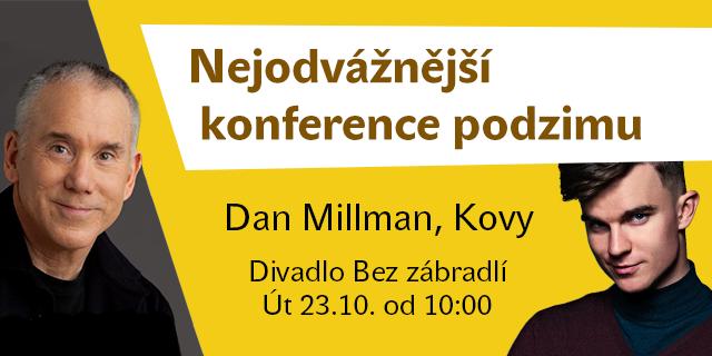 Nejodvážnější konference s Danem Millmanem a Kovym - titulní obrázek
