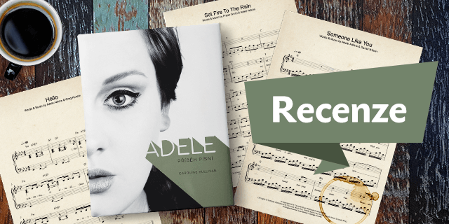RECENZE: ADELE – Příběh písní - titulní obrázek