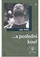 …a poslední kouř + CD - Jan Pelc