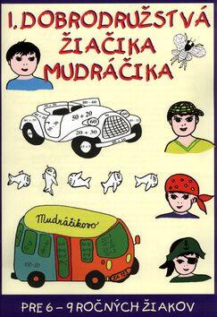 1. dobrodružstvá žiačika Mudráčika - Gabriela Némethová, Zuzana Murínová