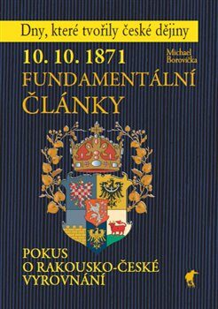 10. 10. 1871 - Fundamentální články - Michael Borovička