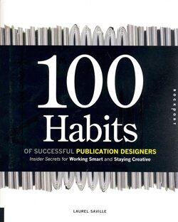 100 Habits of Successful Publication Designers - Laurel Saville