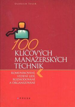 100 klíčových manažerských technik - Oldřich Šuleř