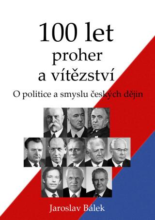 100 let proher a vítězství - Jaroslav Bálek