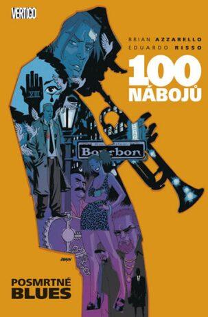 100 nábojů – Posmrtné blues - Brian Azzarello, Eduardo Risso