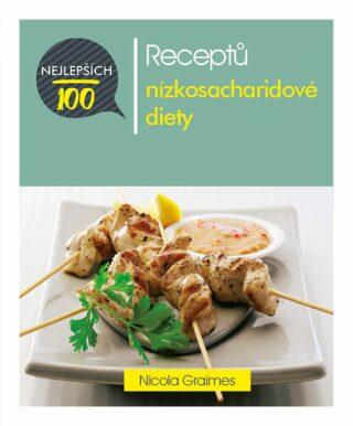 100 nejlepších receptů nízkosacharidové diety - Nicola Graimes