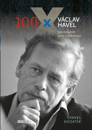 100 x Václav Havel - Pavel Kosatík