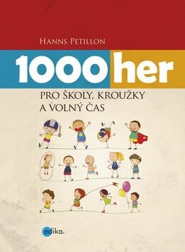 1000 her pro školy, kroužky a volný čas - Hanns Petillon