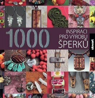 1000 inspirací pro výrobu šperků - Salamony Sandra