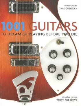 1001 Guitars to Dream of Playing Before You Die -