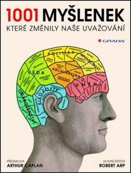 1001 myšlenek, které změnily naše uvažování - neuveden