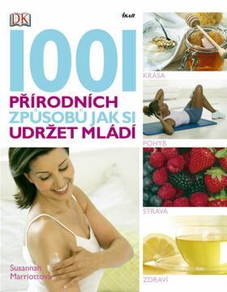 1001 přírodních způsobů jak si udržet mládí - Marriottová Susannah