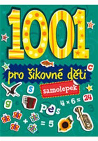 1001 samolepek - Pro šikovné děti - neuveden