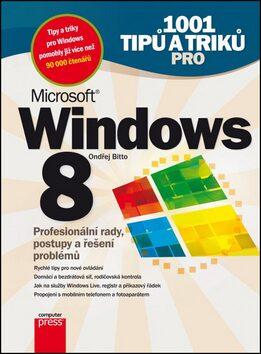1001 tipů a triků pro Microsoft Windows 8 - Ondřej Bitto