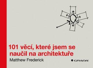 101 věcí, které jsem se naučil na architektuře - Frederick Matthew