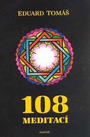 108 meditací, jógových rad, postřehů a pokynů pro pokročilé - Eduard Tomáš