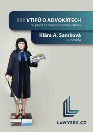 111 vtipů o advokátech - Klára A. Samková