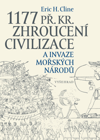 1177 př. Kr. Zhroucení civilizace a invaze mořských národů - Eric Cline