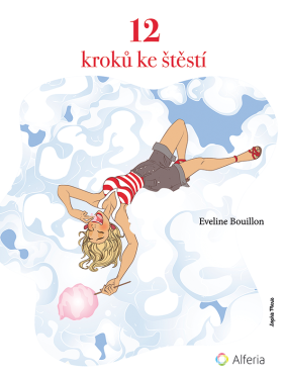 12 kroků ke štěstí - Bouillon Eveline