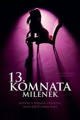 13. komnata milenek - Nevěra v přímém přenosu, aneb když láska bolí - Sofie Králová, Tomáš Kristl