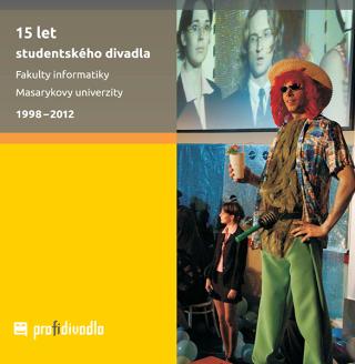 15 let studentského divadla Fakulty informatiky Masarykovy univerzity - Josef Prokeš - e-kniha