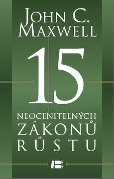 15 neocenitelných zákonů růstu - John C. Maxwell