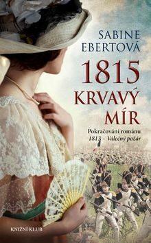 1815 - Krvavý mír - Sabine Ebertová
