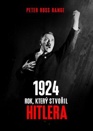 1924 Rok, který stvořil Hitlera - Peter Ross Range