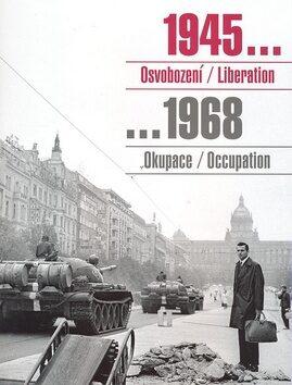 1945 Osvobození / Liberation, 1968 Okupace / Occupation -
