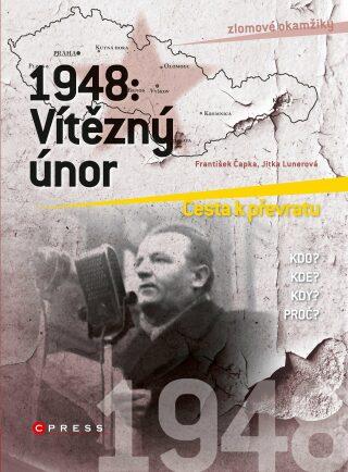 1948: Vítězný únor - František Čapka, Jitka Lunerová