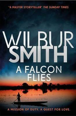 Falcon Flies - Wilbur Smith