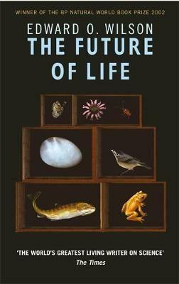 Future Of Life - Edward O. Wilson