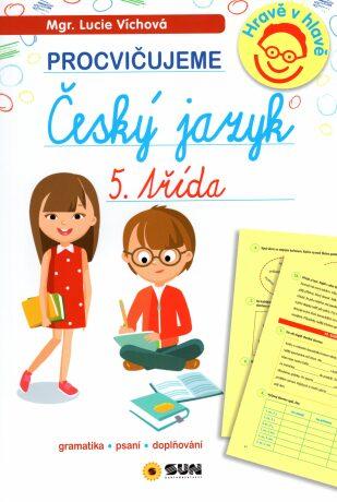 Český jazyk 5. třída - procvičujeme - Lucie Víchová