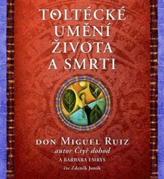 Toltécké umění života a smrti - Don Miguel Ruiz