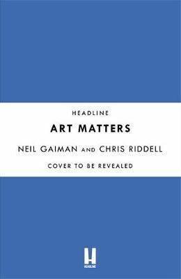 Art Matters - Neil Gaiman