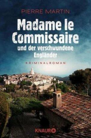 Madame le Commissaire und der verschwundene Engländer - Martin Pierre