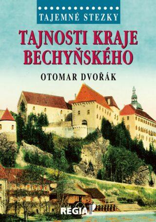 Tajemné stezky - Tajnosti kraje bechyňského - Otomar Dvořák