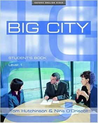 Big City: 1: Student's Book: Student's Book Level 1 - Tom Hutchinson, Nina O'Driscoll