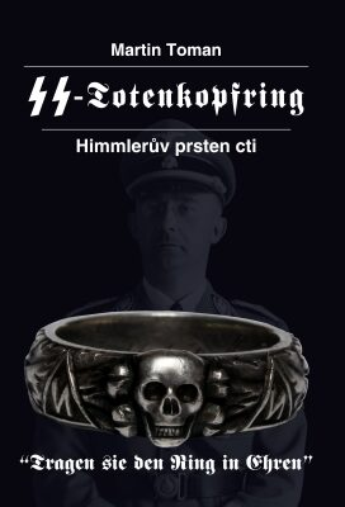 SS-Totenkopfring Himmlerův prsten cti - Martin Toman