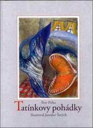 Tatínkovy pohádky - Šerých Jaroslav, Petr Piťha