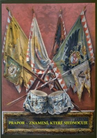 Prapor - znamení, které sjednocuje - Vilém Walter