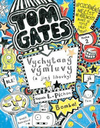 Tom Gates: Vychytaný výmluvy (a jiný libovky) - Liz Pichon