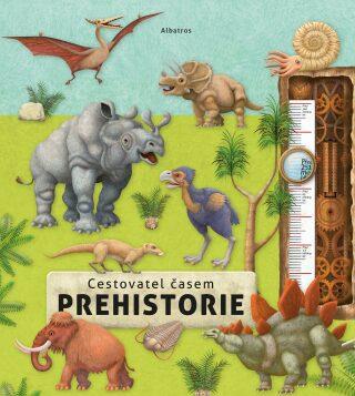 Cestovatel časem Prehistorie - Oldřich Růžička