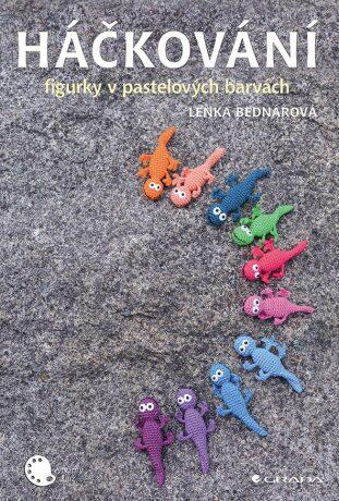Háčkování - figurky v pastelových barvách - Lenka Bednářová