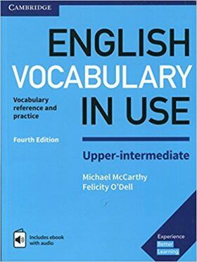 English Vocabulary in Use Upper-Intermediate Book with Answers and Enhanced eBook - Michael McCarthy, Felicity O'Dell